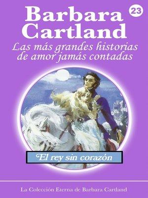 cover image of 23. El Rey Sin Corazón