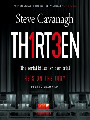 cover image of Thirteen--The Serial Killer Isn't on Trial. He's on the Jury.