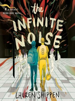cover image of The Infinite Noise--A Bright Sessions Novel