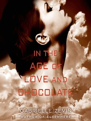 cover image of In the Age of Love and Chocolate