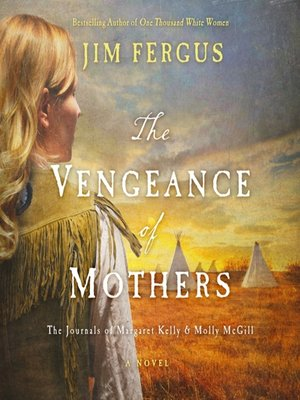 cover image of The Vengeance of Mothers--The Journals of Margaret Kelly & Molly McGill