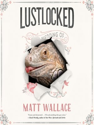 cover image of Lustlocked