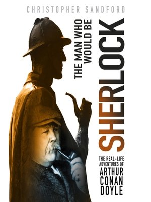cover image of The Man Who Would Be Sherlock