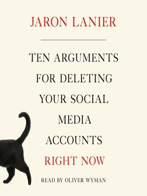 cover image of Ten Arguments for Deleting Your Social Media Accounts Right Now