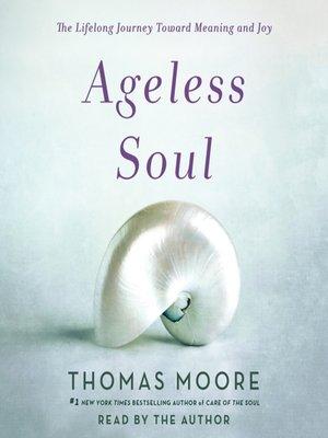 Thomas moore overdrive rakuten overdrive ebooks audiobooks ageless soul thomas moore author fandeluxe Choice Image