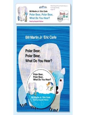cover image of Polar Bear, Polar Bear, What Do You Hear?