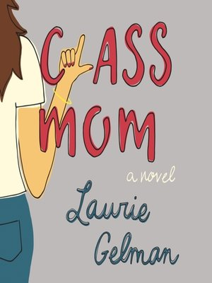 cover image of Class Mom--A Novel