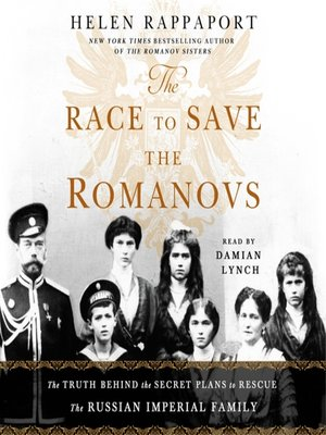 cover image of The Race to Save the Romanovs