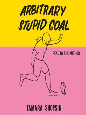 cover image of Arbitrary Stupid Goal