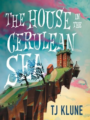 cover image of The House in the Cerulean Sea