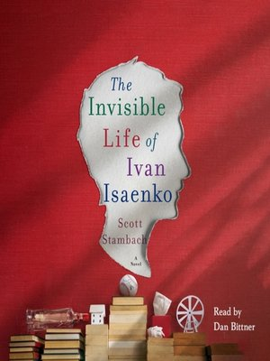 cover image of The Invisible Life of Ivan Isaenko