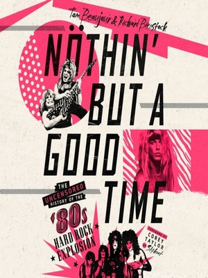 cover image of Nöthin' But a Good Time