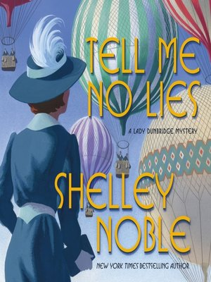 cover image of Tell Me No Lies--A Lady Dunbridge Novel