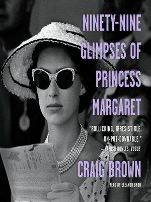 cover image of Ninety-Nine Glimpses of Princess Margaret