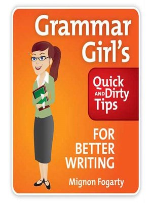 cover image of Grammar Girl's Quick and Dirty Tips for Better Writing