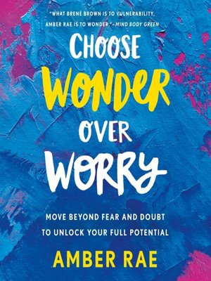 cover image of Choose Wonder Over Worry