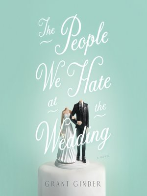 cover image of The People We Hate at the Wedding