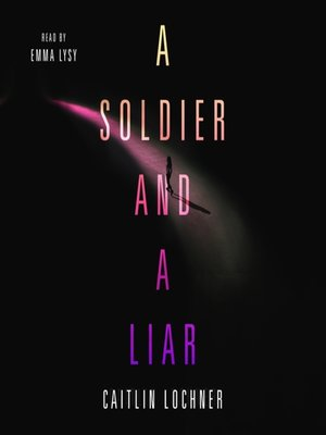 cover image of A Soldier and a Liar