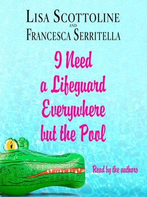 cover image of I Need a Lifeguard Everywhere but the Pool