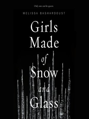 cover image of Girls Made of Snow and Glass