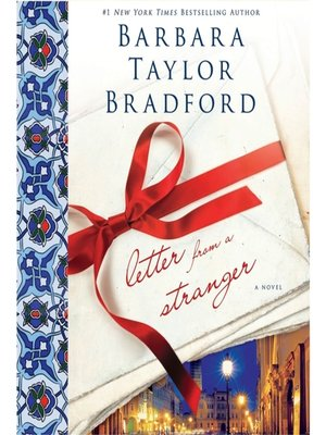 Letter From A Stranger By Barbara Taylor Bradford Overdrive