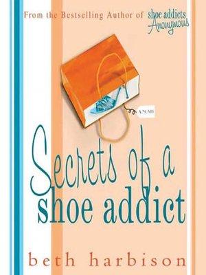 cover image of Secrets of a Shoe Addict