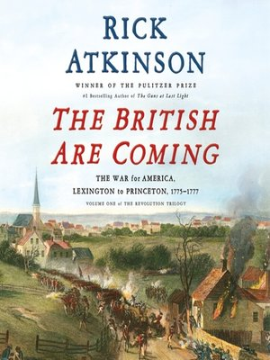 cover image of The British Are Coming: The War for America, Lexington to Princeton, 1775-1777