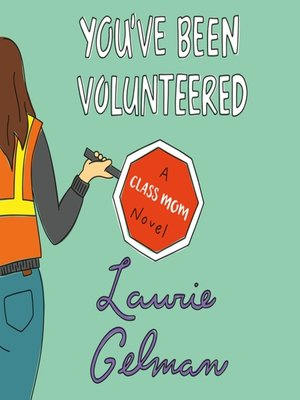 cover image of You've Been Volunteered--A Class Mom Novel