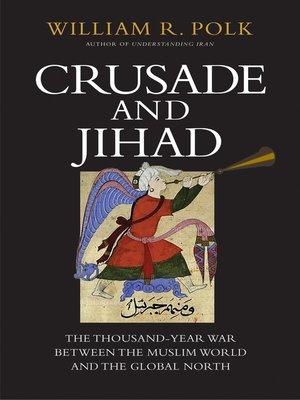 cover image of Crusade and Jihad