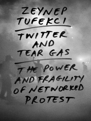 cover image of Twitter and Tear Gas