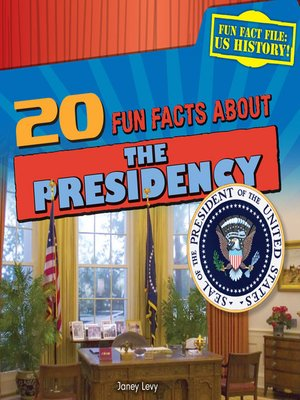 cover image of 20 Fun Facts About the Presidency
