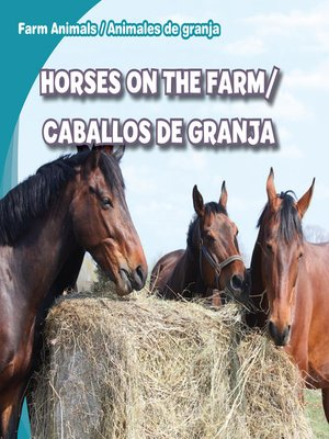 cover image of Horses on the Farm / Caballos de granja