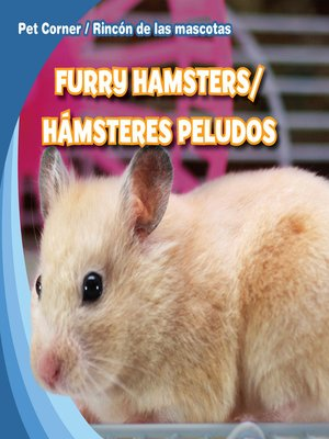 cover image of Furry Hamsters / Hámsteres peludos