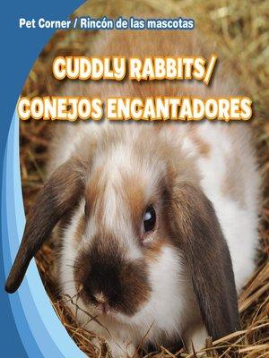 cover image of Cuddly Rabbits / Conejos encantadores