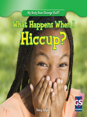 cover image of What Happens When I Hiccup?