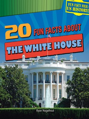 cover image of 20 Fun Facts About the White House