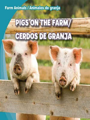 cover image of Pigs on the Farm / Cerdos de granja
