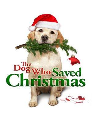 cover image of The Dog Who Saved Christmas