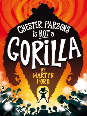 cover image of Chester Parsons is Not a Gorilla