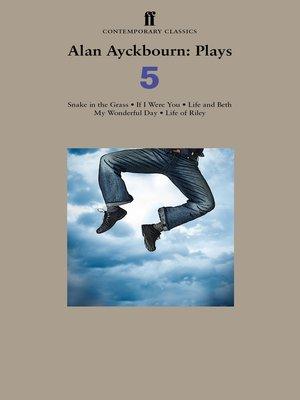cover image of Alan Ayckbourn Plays 5