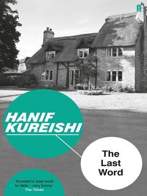 The Last Word By Hanif Kureishi Overdrive Rakuten Overdrive