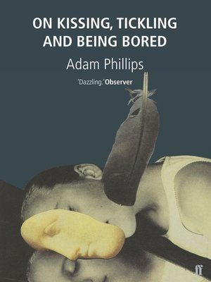 cover image of On Kissing, Tickling and Being Bored