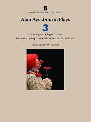 cover image of Alan Ayckbourn Plays 3