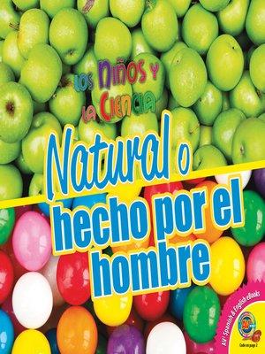 cover image of Natural o hecho por el hombre (Natural or Man-Made)