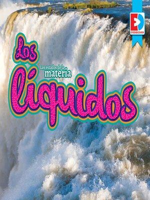 cover image of Los estados de la materia: Los líquidos