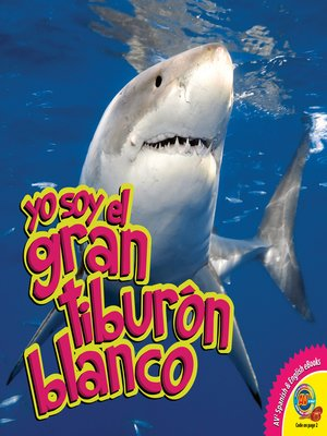 cover image of Yo soy el gran tiburón blanco (Great White Shark)