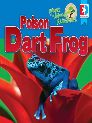 cover image of Animals of the Amazon Rainforest: Poison Dart Frog