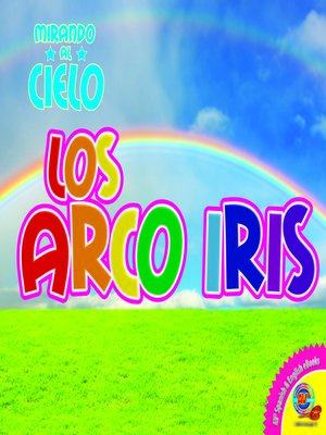 cover image of Los arco iris (Rainbow)