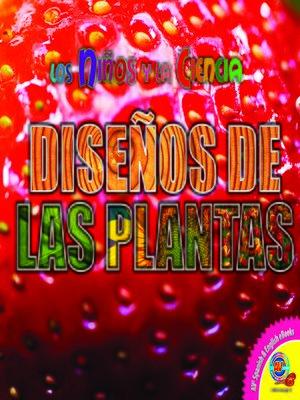 cover image of Diseños de las plantas (Plant Patterns)