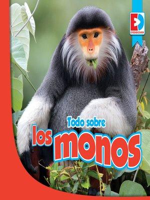 cover image of Todo sobre los monos